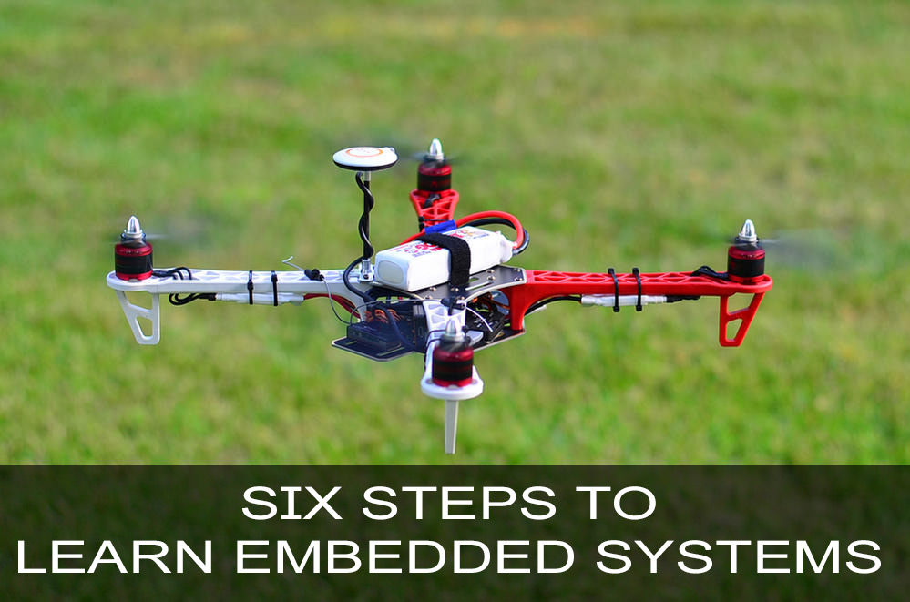 Six steps to learn Embedded systems - a Beginners guide